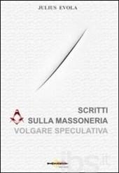 Julius Evola- Scritti sulla massoneria volgare speculativa