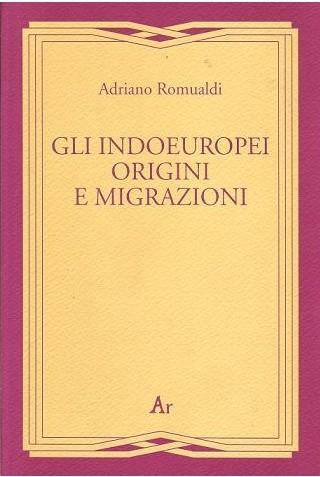 gli-indoeuropei-origini-e-migrazioni-romualdi