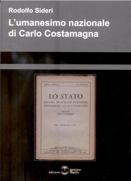 Il libro, di recente pubblicazione, di Rodolfo Sideri sul pensiero di Carlo Costamagna. Al suo interno, un capitolo sui rapporti del giurista con Evola e con Gentile.